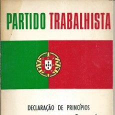 Libros de segunda mano: PARTIDO TRABALHISTA DECLARAÇAO DE PRINCIPIOS ESTATUTOS REVOLUCION CLAVELES LISBOA 1974. PORTUGUES. Lote 63354600