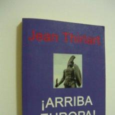 Libros de segunda mano: ¡ARRIBA EUROPA! UNA EUROPA UNIDA. JEAN THIRIART (NR, NS, NACIONALREVOLUCIONARIO, FASCISMO). Lote 63389876