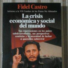 Libros de segunda mano: LA CRISIS ECONÓMICA Y SOCIAL DEL MUNDO - FIDEL CASTRO. Lote 63392072