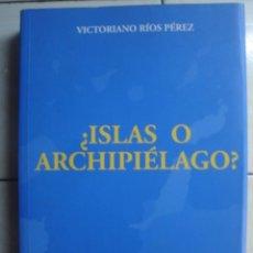 Libros de segunda mano: ¿ISLAS O ARCHIPIÉLAGO? LA DELIMITACIÓN DEL MAR DE CANARIAS, DE VICTORIANO RÍOS PÉREZ. 2005. Lote 63406112