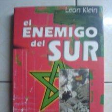 Libros de segunda mano: EL ENEMIGO DEL SUR. EL CONFLICTO INEVITABLE, DE LEÓN KLEIN. PYRE, 2002. PRIMERA EDICIÓN.. Lote 63406728