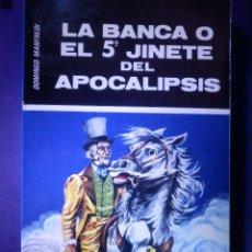 Libros de segunda mano: LIBRO - LA BANCA O EL 5ª JINETE DEL APOCALIPSIS - DOMINGO MANFREDI CANO - 1977 -. Lote 94261649