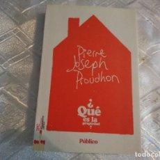 Libros de segunda mano: ¿QUE ES LA PROPIEDAD?, PIERRE JOSEPH PROUDHON, PUBLICO. Lote 63895419
