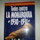 Libros de segunda mano: TODOS CONTRA LA MONARQUIA / JULIO MERINO / PRIMERA EDICION 1985. Lote 64070561