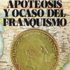 Libros de segunda mano: APOTEOSIS Y OCASO DEL FRANQUISMO. Lote 64366707