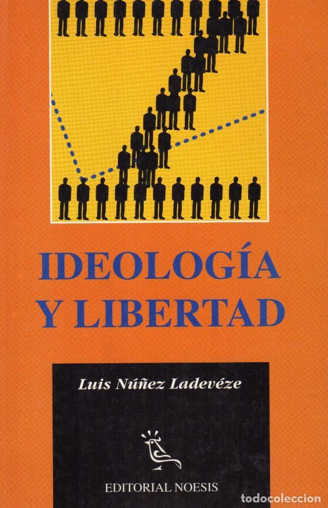 IDEOLOGIA Y LIBERTAD (Libros de Segunda Mano - Pensamiento - Política)