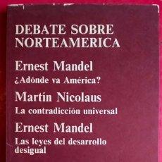 Libros de segunda mano: ERNEST MANDEL - MARTÍN NICOLAUS . DEBATE SOBRE NORTEAMÉRICA . ANAGRAMA. Lote 64786203
