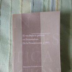 Libros de segunda mano: EL VOCABULARIO POLÍTICO EN EXTREMADURA. DE LA PREAUTONOMÍA A 1991. MARÍA JESÚS FERNÁNDEZ GARCÍA. Lote 64863939