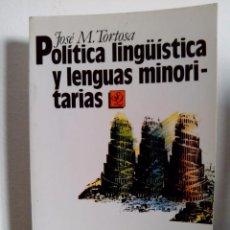 Libros de segunda mano: JOSÉ TORTOSA. POLÍTICA LINGÜÍSTICA Y LENGUAS MINORITARIAS. DE BABEL A PENTECOSTÉS. ESCASO. . Lote 65249315