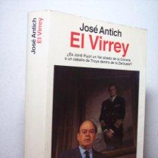 Libros de segunda mano: EL VIRREY (JOSÉ ANTICH) ESPEJO DE ESPAÑA - PLANETA 1ª EDICIÓN 1994. Lote 65752138