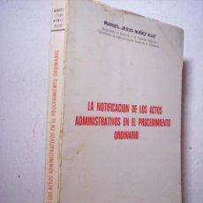 Libros de segunda mano: LA NOTIFICACIÓN DE LOS ACTOS ADMINISTRATIVOS EN EL PROCEDIMIENTO ORDINARIO. Lote 65754022