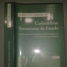 Libros de segunda mano: COLOMBIA TERRORISMO DE ESTADO 2006 VLADIMIR CARRILLO Y TOM KUCHARZ ED. ICARIA. Lote 65781458