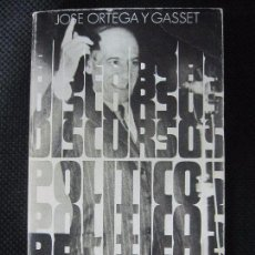 Libros de segunda mano: DISCURSOS POLÍTICOS. JOSÉ ORTEGA Y GASSET. ALIANZA EDITORIAL. AÑO 1900. 285 PAGINAS. 18X11 CM. Lote 66362806