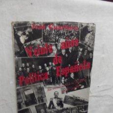 Libros de segunda mano: VEINTE AÑOS DE POLITICA ESPAÑOLA DE JOSE CUARTERO. Lote 66463522