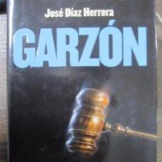 Libros de segunda mano: GARZÓN. JUEZ O PARTE. JOSÉ DÍAZ HERRERA. LA ESFERA DE LOS LIBROS. 2007. 888 PAGS. 24,8 X 17 CM. Lote 66581386