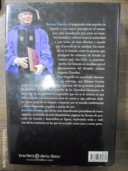 Libros de segunda mano: GARZÓN. JUEZ O PARTE. JOSÉ DÍAZ HERRERA. LA ESFERA DE LOS LIBROS. 2007. 888 PAGS. 24,8 X 17 CM - Foto 3 - 66581386
