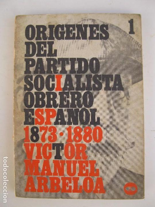 ORÍGENES DEL PARTIDO SOCIALISTA OBRERO ESPAÑOL 1873-1880 - VICTOR MANUEL ARBELOA - ZERO - AÑO 1972. (Libros de Segunda Mano - Pensamiento - Política)