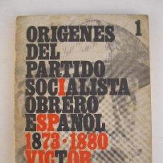 Libros de segunda mano: ORÍGENES DEL PARTIDO SOCIALISTA OBRERO ESPAÑOL 1873-1880 - VICTOR MANUEL ARBELOA - ZERO - AÑO 1972.. Lote 66844942