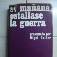 Libros de segunda mano: SI MAÑANA ESTALLASE LA GUERRA, DE NIGEL CALDER. NOGUER, 1970. Lote 67041694