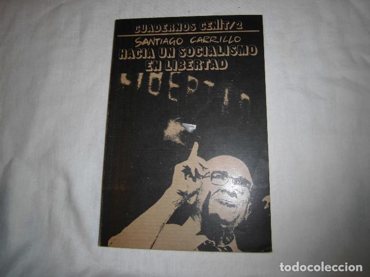 CUADERNOS CENIT/2.HACIA UN SOCIALISMO EN LIBERTAD.SANTIAGO CARRILLO.EDITORIAL CENIT 1977 (Libros de Segunda Mano - Pensamiento - Política)