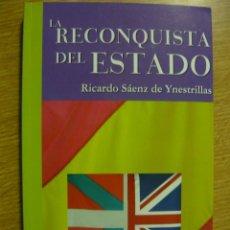 Libros de segunda mano: LA RECONQUISTA DEL ESTADO. RICARDO SÁENZ DE YNESTRILLAS (FALANGE, AUN, FASCISMO). Lote 67651045