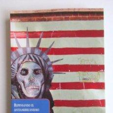 Libros de segunda mano: REPENSANDO EL ANTIAMERICANISMO, MAX PAUL FRIEDMAN, PAPELES DEL TIEMPO, IMPECABLE. Lote 68234321