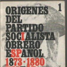 Libros de segunda mano: VICTOR MANUEL ARBELOA. ORIGENES DEL PARTIDO SOCIALISTA OBRERO ESPAÑOL 1.1873-1880. Lote 68316213