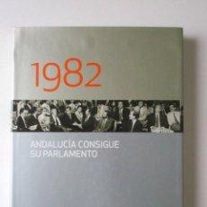 Libros de segunda mano: 1982, ANDALUCÍA CONSIGUE SU PARLAMENTO, PRECIOSA EDICIÓN A CARGO DEL PARLAMENTO Y CAJASOL. Lote 68368305