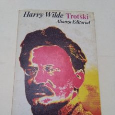 Libros de segunda mano: TROTSKI. HARRY WILDE. ALIANZA EDITORIAL. 1972. Lote 68713445