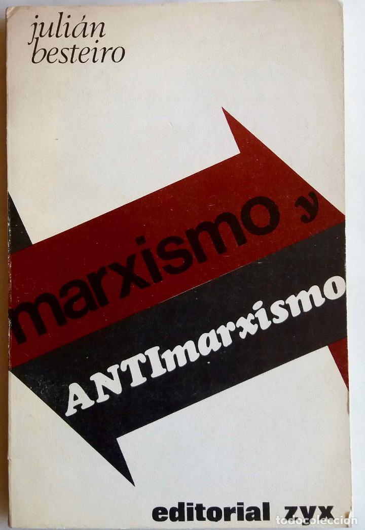 MARXISMO Y ANTIMARXISMO. JULIÁN BESTEIRO. EDITORIAL ZYX (Libros de Segunda Mano - Pensamiento - Política)