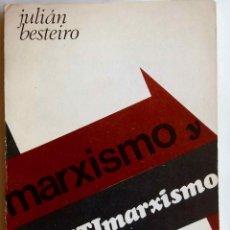 Libros de segunda mano: MARXISMO Y ANTIMARXISMO. JULIÁN BESTEIRO. EDITORIAL ZYX. Lote 68851561