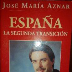 Libros de segunda mano: ESPAÑA. LA SEGUNDA TRANSICIÓN. JOSÉ MARÍA AZNAR. Lote 69368065