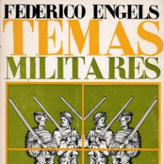Libros de segunda mano: TEMAS MILITARES, DE FEDERICO ENGELS. ED. EQUIPO EDITORIAL, 1968.COMUNISMO. Lote 69372817