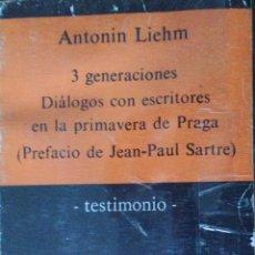 Libros de segunda mano: 3 GENERACIONES.DIÁLOGOS CON ESCRITORES EN LA PRIMAVERA DE PRAGA. LIEHM,ANTONIN. Lote 55163434