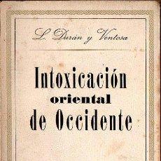 Libros de segunda mano: CURÁN Y VENTOSA : LA INTOXICACIÓN ORIENTAL DE OCCIDENTE (ARGOS, 1949). Lote 69768217