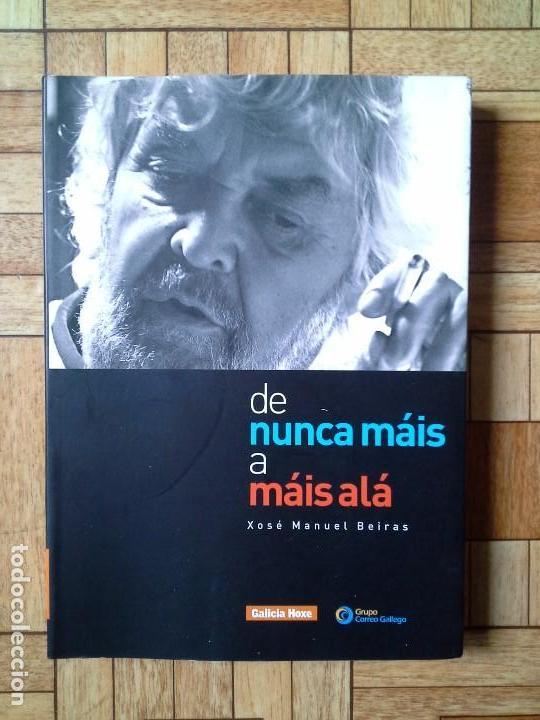 XOSÉ MANUEL BEIRAS - DE NUNCA MÁIS A MÁIS ALÁ - ARTIGOS EN GALICIA HOXE (Libros de Segunda Mano - Pensamiento - Política)