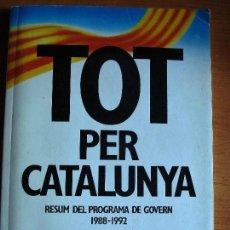 Libros de segunda mano: TOT PER CATALUNYA - CONVERGENCIA I UNIO - JORDI PUJOL - PROGRAMA DE GOBIERNO - MAPA + PEGATINAS. Lote 70240285