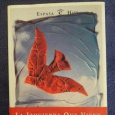 Libros de segunda mano: LA IZQUIERDA QUE VIENE / JULIA NAVARRO Y RAIMUNDO CASTRO / EDIT. ESPASA HOY / 1998. Lote 70607165