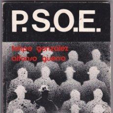 Libros de segunda mano: P.S.O.E. FELIPE GONZALEZ Y ALFONSO GUERRA. PSOE. EDICIONES ALBIA. BILBAO. 1977. Lote 70969113