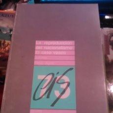 Libros de segunda mano: LA REPRODUCCIÓN DEL NACIONALISMO. EL CASO VASCO (MADRID, 1984). Lote 71493211