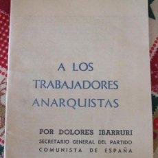 Libros de segunda mano: A LOS TRABAJADORES ANARQUISTAS POR DOLORES IBARRURI. Lote 155608844