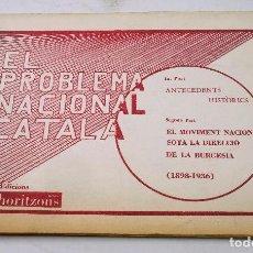 Libros de segunda mano: EL PROBLEMA NACIONAL CATALÀ, ED. NOUS HORITZONS. 16X22CM. P.S.U.C. 82 PAG, IMPRESO EN CICLOSTIL. Lote 72044863
