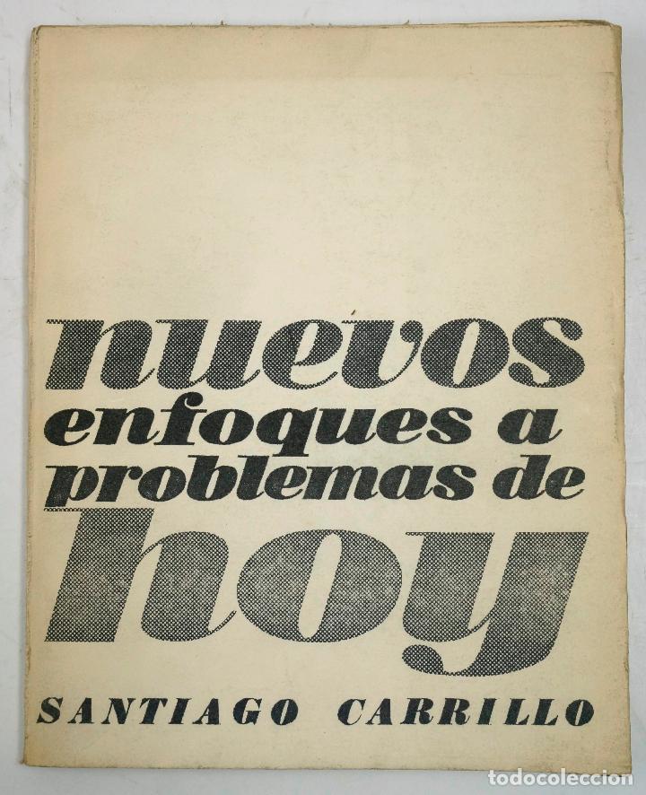 NUEVOS ENFOQUES A LOS PROBLEMAS DE HOY, SANTIAGO CARRILLO.16X20CM. (Libros de Segunda Mano - Pensamiento - Política)