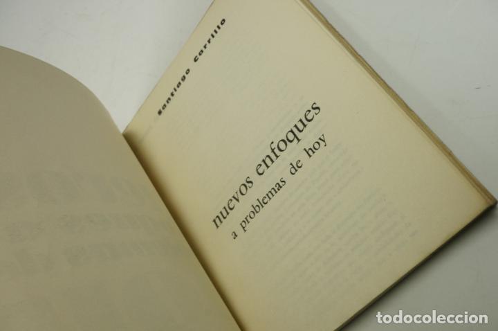 Libros de segunda mano: NUEVOS ENFOQUES A LOS PROBLEMAS DE HOY, SANTIAGO CARRILLO.16X20CM. - Foto 2 - 72050243