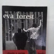 Libros de segunda mano: EVA FOREST. DIARIO Y CARTAS DESDE LA CARCEL. ED. HORDAGO, 1978. PRIMERA EDICION. Lote 72187131