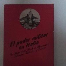 Libros de segunda mano: EL PODER MILITAR EN ITALIA - BENEDETTI;ROCHAT;BONANNI;SILVESTRI;FEDERICI;DEVOTO. ED. FONTANELLA 1973. Lote 72428695