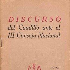 Libros de segunda mano: DISCURSO DEL CAUDILLO ANTE EL III CONSEJO NACIONAL. Lote 72940067