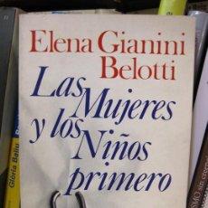 Libros de segunda mano: LAS MUJERES Y LOS NIÑOS PRIMERO (ELENA GIANINI BELOTTI) INFANCIA, FEMINISMO, ACTIVISMO FEMINISTA. Lote 73019643