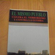 Libros de segunda mano: EL MISMO PUEBLO CONTRA EL TERRORISMO Y CONTRA LA GUERRA . CUBA. 2001. Lote 73636631
