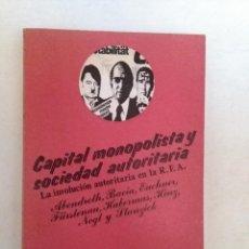 Libros de segunda mano: CAPITAL MONOPOLISTA Y SOCIEDAD AUTORITARIA EN ALEMANIA. ABENDROTH, HABERMAS.... ED. FONTANELLA 1973. Lote 73848655